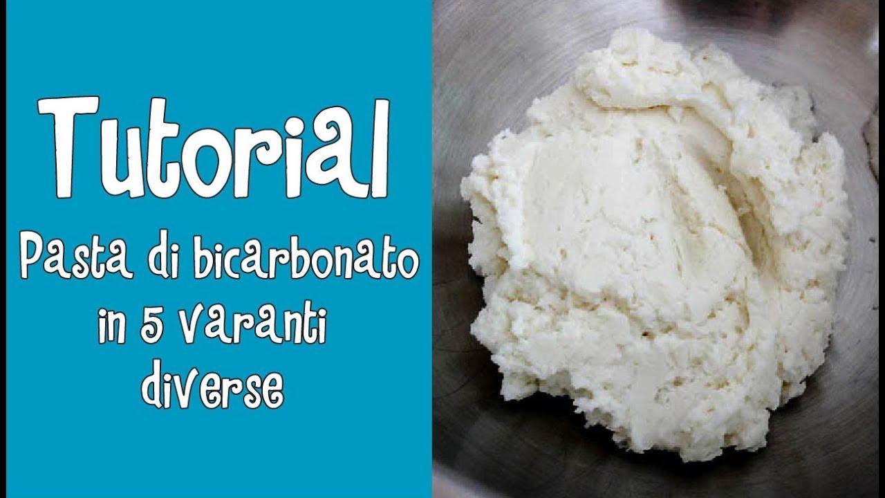 Tutorial Pasta Di Bicarbonato In 5 Varianti Diverse Youtube