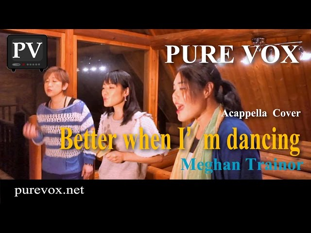 【洋楽カバー アカペラ】Meghan Trainor-Better when I'm dancing