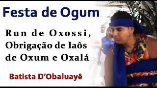 Candomblé com Festa de Ogum, Run de Oxossi e Obrigação de Iaôs de Oxum e Oxalá