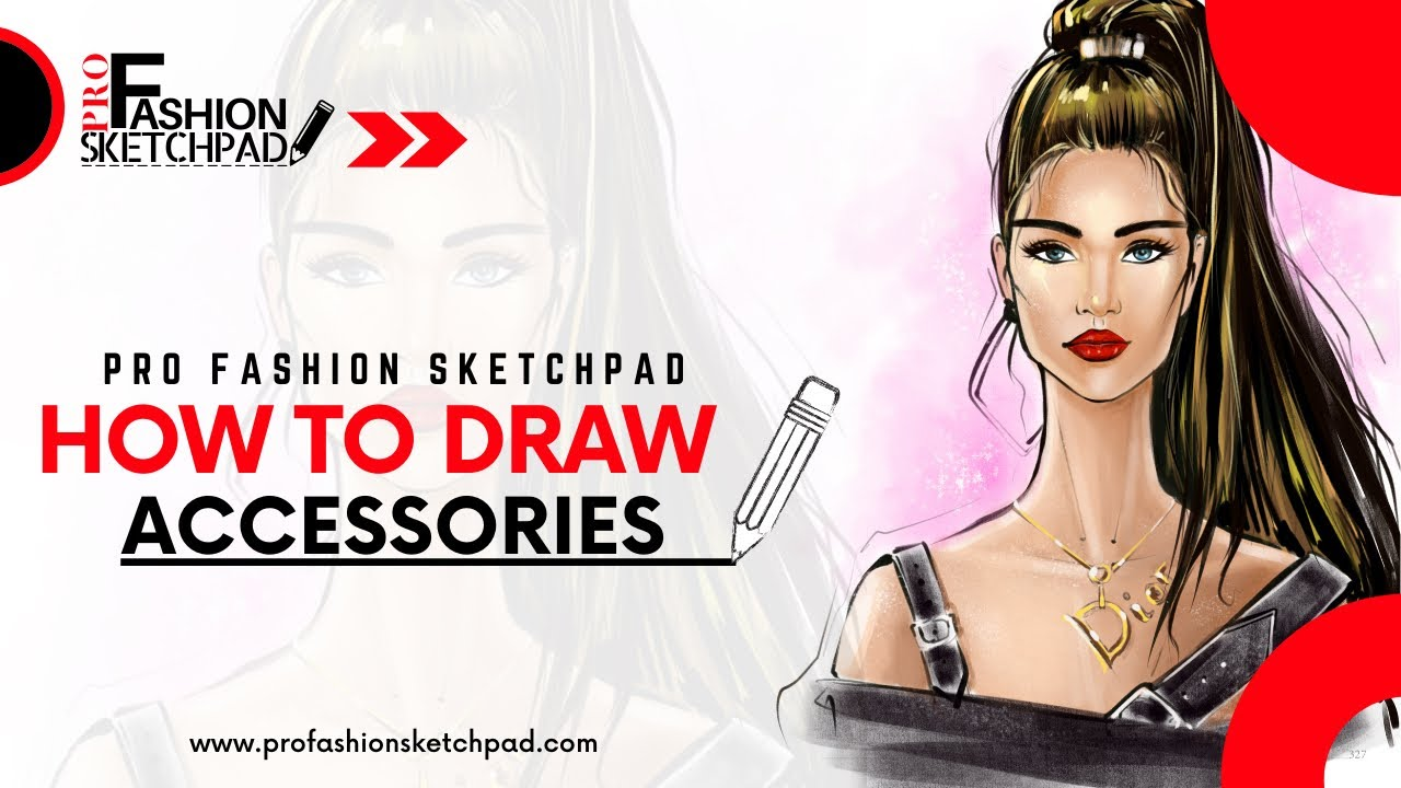 How to Draw Fashion Accessories with Pro Fashion Sketchpad Female Figure Templates