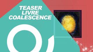 ECHO FILMS Paris - TEASER - LIVRE COALESCENCE Benjamin Ruffier