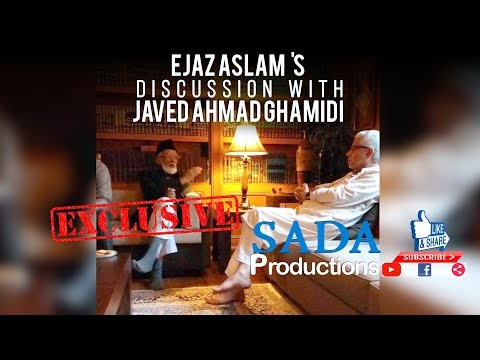 Exclusive    Ejaz Aslam's discussion with Javed Ahmad Ghamidi    Sada Productions