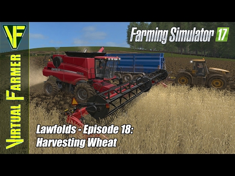 Let's Play Farming Simulator 17 - Lawfolds, Episode 18: Harvesting Wheat