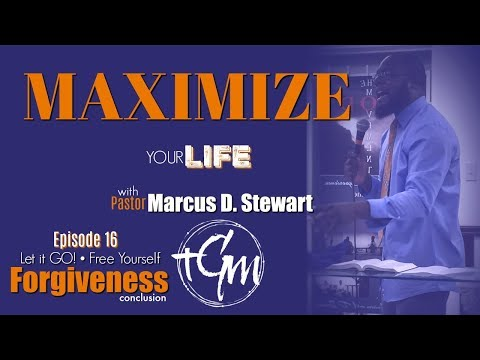 Luke 17:1-5 Let It GO! Free Yourself Part 2 (Maximize your life with Pastor Marcus)