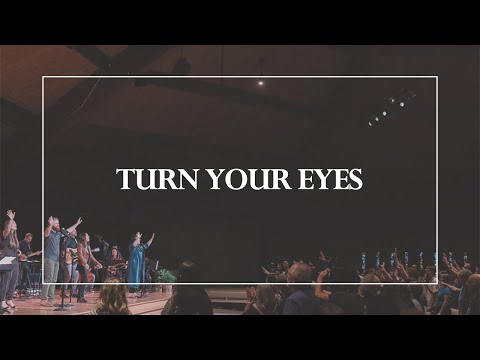 Turn Your Eyes •The Glorious Christ Live