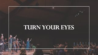 Turn Your Eyes • The Glorious Christ Live