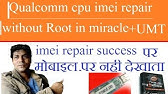 How To Repair Qualcomm Cpu Imei With Miracle Box And Key - YouTube