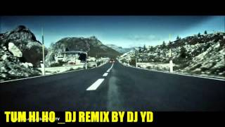 tum hi ho aashiqui 2 full song remix by dj yd 1080p hd 2013