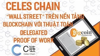 """[ICO REVIEW] Celes Chain – """"Wall Street"""" trên nền tảng Blockchain với thuật toán DPoW"""