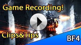 Game Recording And Good Brands: BF4 Clips And Tips #EP4