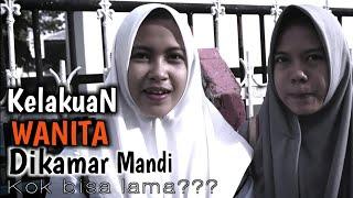 """Download Video Sosial Eksperimen """"Kebiasaan Cewek ketika di Kamar Mandi (Kok bisa lama)"""" MP3 3GP MP4"""