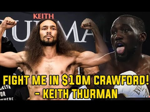 Keith Thurman wants $10M VS Terence Crawford fight?
