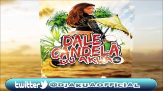 Dj Akua - Dale Candela (Remix)