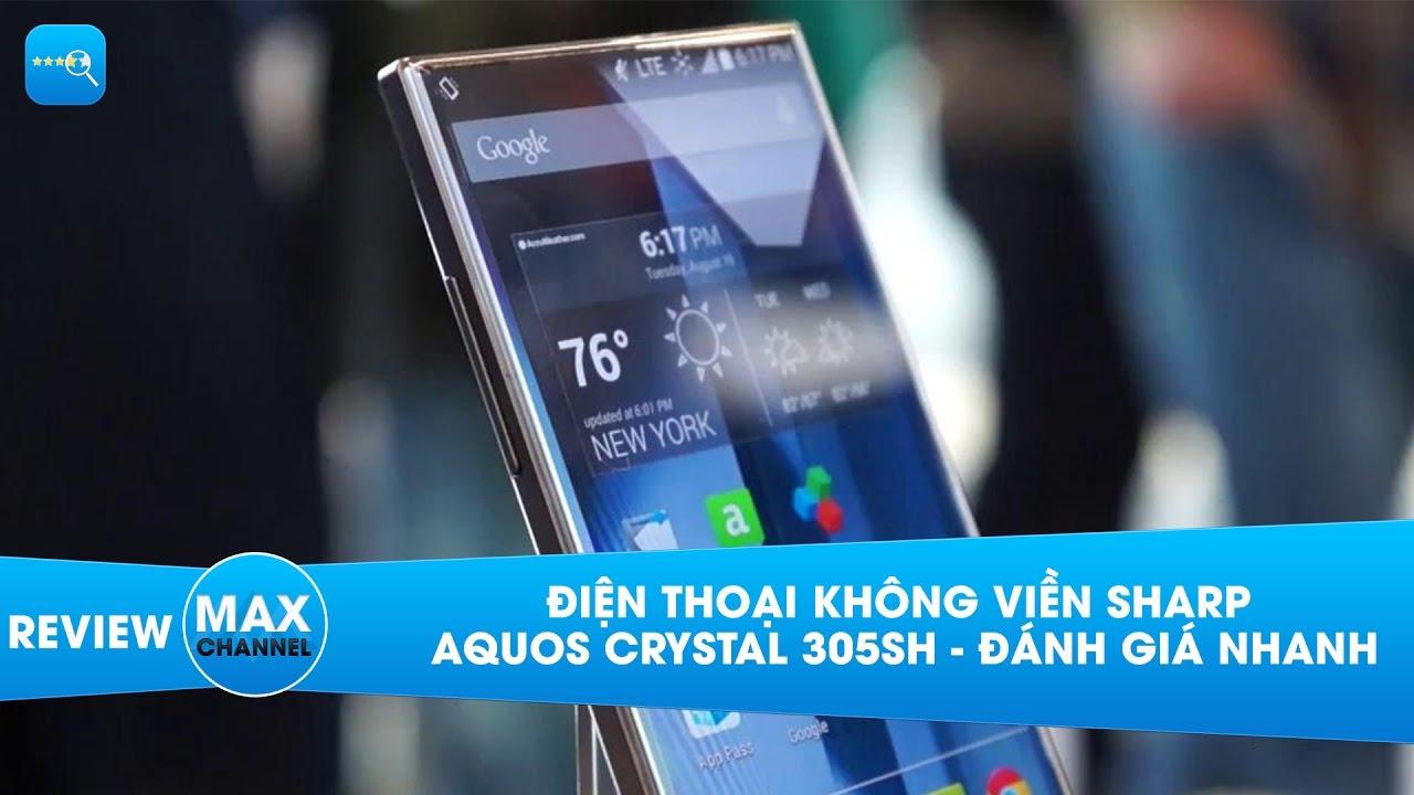 Điện thoại không viền Sharp Aquos Crystal 305SH – Đánh giá nhanh