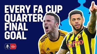 Every Emirates FA Cup Quarter-Final Goal! | Emirates FA Cup 18/19