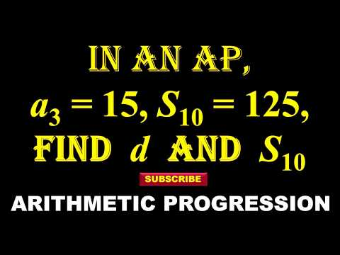 20. How to find d and  a10  In an AP,  if a3  = 15,  S10 = 125.    .