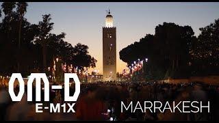 Olympus OM-D E-M1X Digital Camera Review in Marrakesh, Morocco