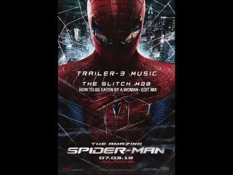 The Amazing Spider-man Trailer #3 Music - The Glitch Mob - Edit Mix