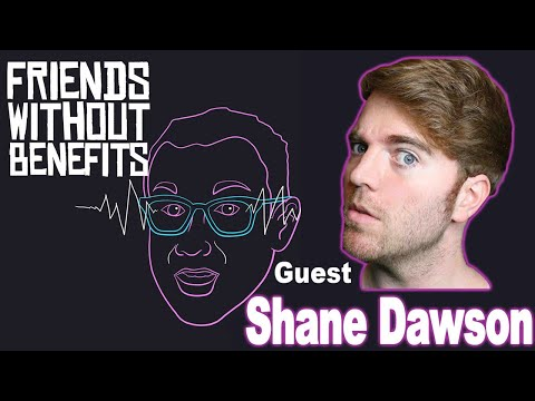 Shane Dawson | Friends Without Benefits Podcast
