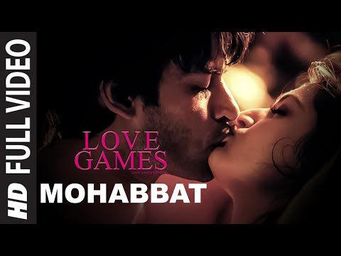 MOHABBAT Full Video Song | LOVE GAMES |...