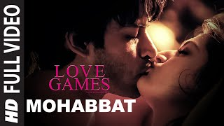 Mohabbat - Love Games - Full HD Video Song