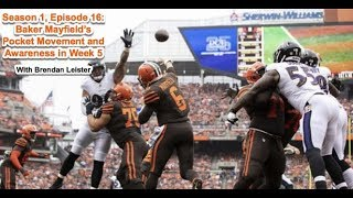 Season 1, Episode 16: Baker Mayfield's Pocket Movement and Awareness in Week 5