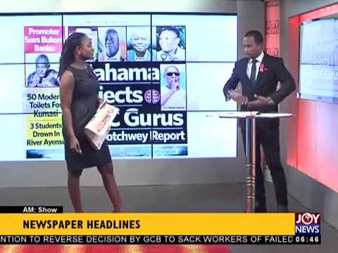 AM Show Newspaper Headlines on JoyNews (5-10-17)