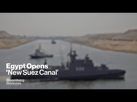 Suez Canal Opens After $8 Billion Expansion