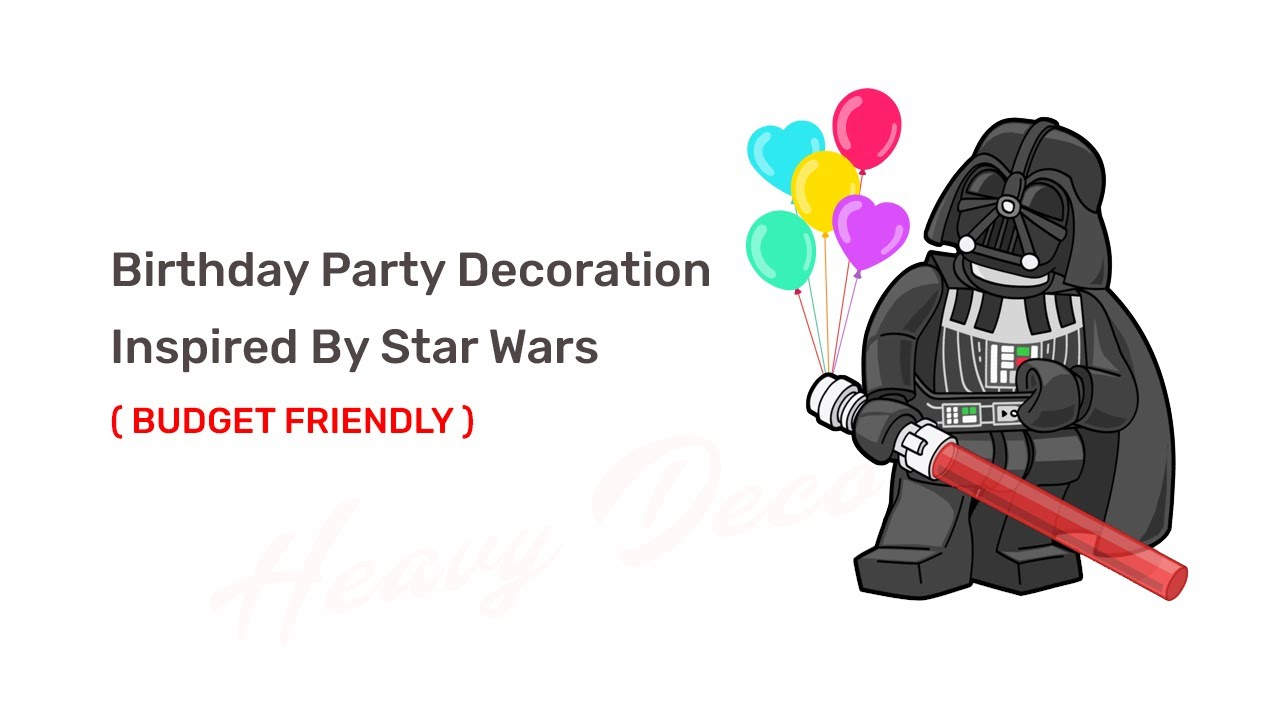 heavy decor balloon decoration karnal star wars