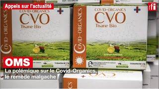 Covid-Organics : que reproche l'OMS à ce remède ?