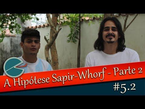 #5.2 - Hipótese Sapir-Whorf - A chegada - Parte 2
