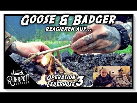 Goose & Badger reagieren auf - Operation Lederhose #3