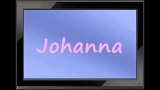 Johanna - German Girl Name