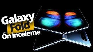 Samsung Galaxy Fold ön inceleme! Karşınızda Samsung'un katlanabilir telefonu!