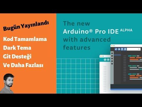 Yeni Arduino Pro IDE Ile Tanışın!