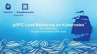 gRPC Load Balancing on Kubernetes - Jan Tattermusch, Google (Intermediate Skill Level) thumbnail