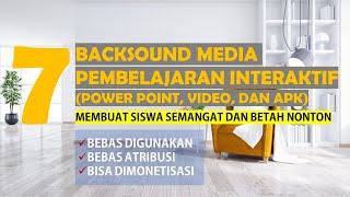 7 BACKSOUND MEDIA PEMBELAJARAN INTERAKTIF UNTUK POWER POINT, VIDEO, DAN APK, DIJAMIN NO COPYRIGHT