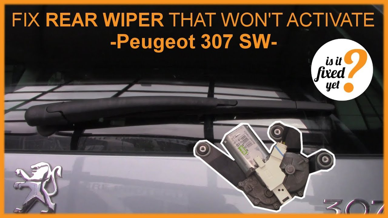 How to fix REAR WIPER that won't activate  Peugeot 307 SW  YouTube