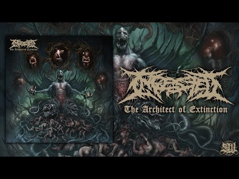 INGESTED - THE ARCHITECT OF EXTINCTION [OFFICIAL ALBUM STREAM] (2015) SW EXCLUSIVE