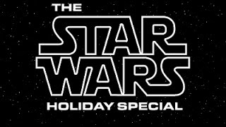 StarWars: Holiday Special (trailer)