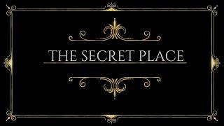 🛐 The Secret Place|1 Corinthians 2:10|March 20,2017