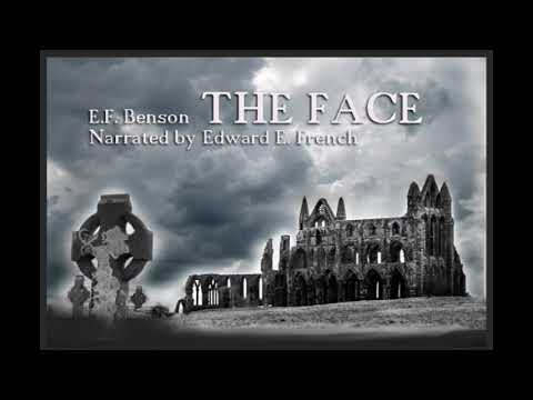 The Face By E. F.  Benson As Told By Edward E. French
