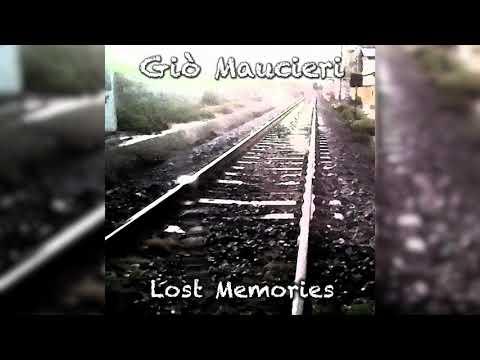 Giò Maucieri - Lost Memories