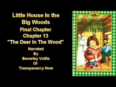 "Little House In The Big Woods. Final Chapter, "" The Deer In The Wood"""