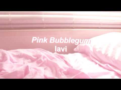Pink Bubblegum // lavi lyrics
