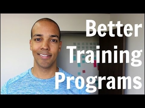 BETTER TRAINING PROGRAMS (3 THINGS TO ADJUST)