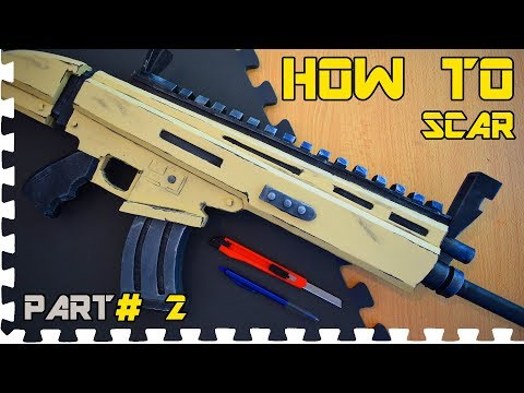HOW TO: FORTNITE SCAR  -  (  PART 2 Cosplay Prop)