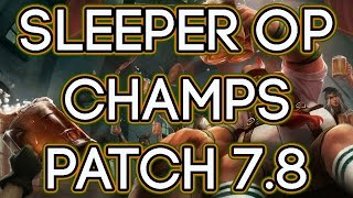 New Sleeper OP Underrated Champions Patch 7.8 thumbnail