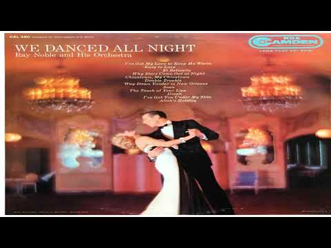 Ray Noble and His Orchestra   We Danced All Night  GMB
