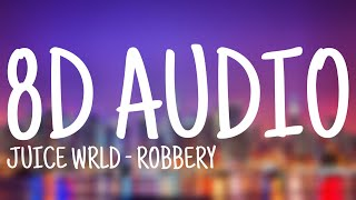 Juice WRLD - Robbery (8D AUDIO)